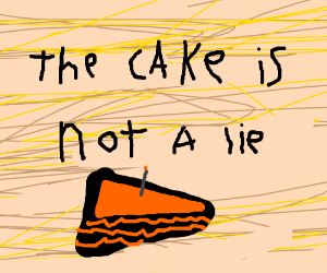 The cake is in fact not a lie