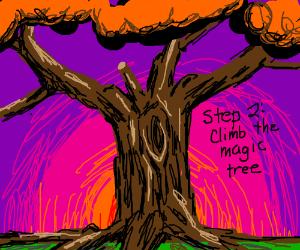 Step 1 find a magic tree