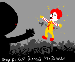 Step Five: Sacrifice the corpse to Ronald Mcdo