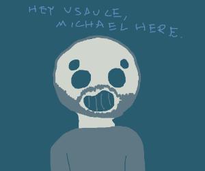 Hey, Vsauce. Michael here.