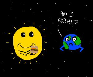 Sun eats Burger, Earth questions life