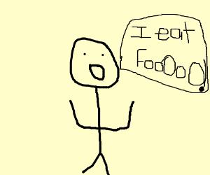 """""""I eat FooOoO!"""""""