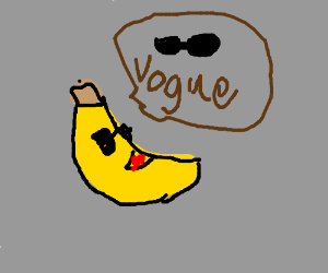 Cool Banana saying Vogue