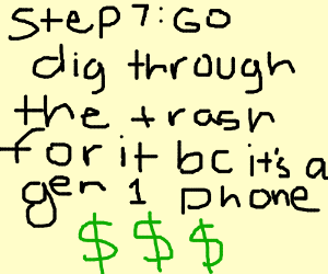 step 6 throw away your stupid iPhone