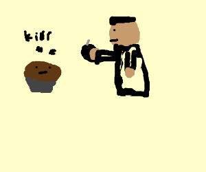 A muffin wants a man to put a bomb in him