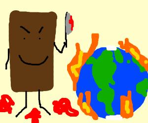 Murderous chocolate watches the world burn