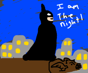 Batman says: I am the night
