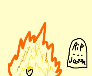 Jazza dies in a fire