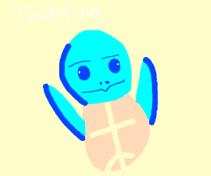 Im dying squirtle meme