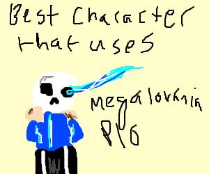 Best Character That Uses MegaLovaniaPIO VRISKA