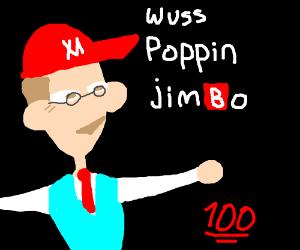 wuss popping jimbo (im god)