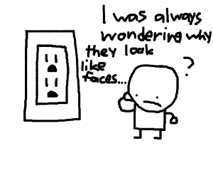 Its logical that outlets look like faces