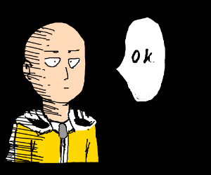 One Punch Man Ok Drawception This ability seems to frustrate him as he no longer feels the thrill and adrenaline of fighting a tough battle, which leads to him questioning his past desire of being strong. one punch man ok drawception