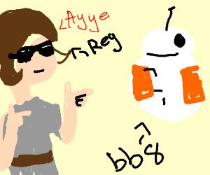 """Rey says """"Ayye"""" to bb8"""