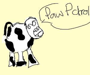 Cow shouts Paw Patrol