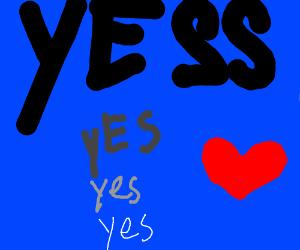 yes yes yes yes yes yes yes yes yes yes YES