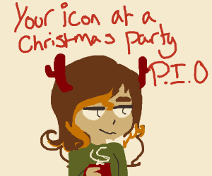 Your icon at a christmas party (P.I.O)