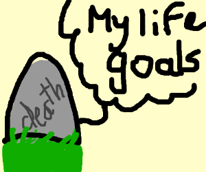 Skill The Goal Of All Life Is Death Drawception