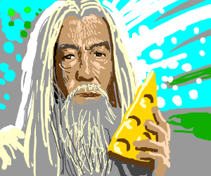 Gandalf has the cheese!!