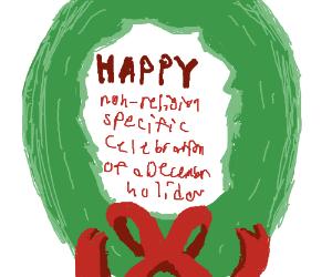 Politically Corect Seasonal Greeting