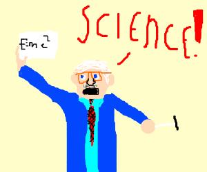E=mc2... Science