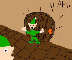 Elf witnesses angry elf slam a door