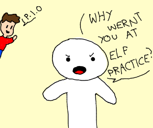 WHY WEREN'T YOU AT ELF PRACTICE (P.I.O)