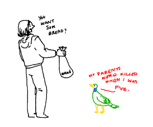 Duck : my parents were killed when I was 5
