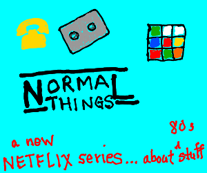 ''Normal Things'', the new series by Netflix.