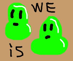 We iz gobbos!