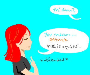 Red haired girl identifies as attack helicopte