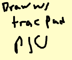 DRAW SOMETHING WITH YOUR TRACKPAD P I O  - Drawception