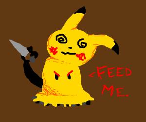 Mimikyu needs nourishment give it Pikachu meat