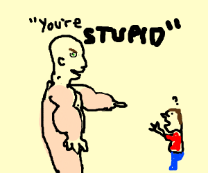 "muscular naked man said ""you're stupid"""