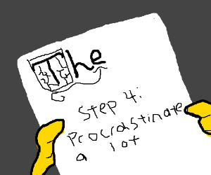 Step 3: Don't Procrastinate (P.I.O. Continue)