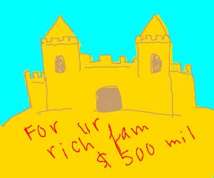 sand palace for ur rich FAM!!!!!!!!!!!!!!!!!!!