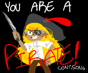 DOWHAT YOU WANTCUZ A PIRATE ISFREE (cont song)