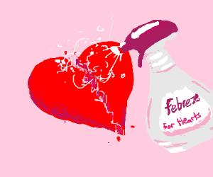 Spraying febreeze on a broken heart