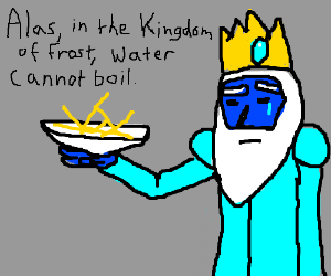 Ice king crying over dry pasta