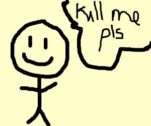 Stick Citizen wants to die. Shoot 'im servant!