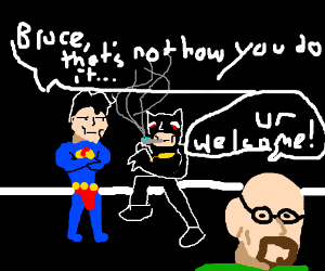 Superman helps Batman smoke meth
