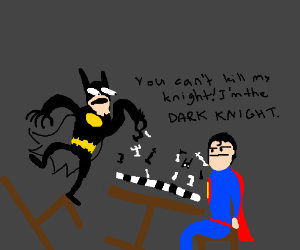 Batman is a terrible sport at playing chess.
