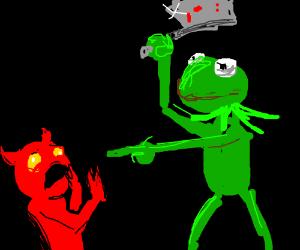 """Kermit weilds cleaver@demon """"Be gone demon!"""""""