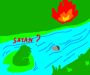 A frog assumes huge fire is from Satan