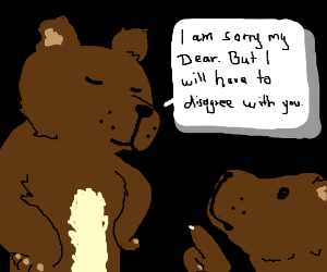 kind-bears have a disagreement