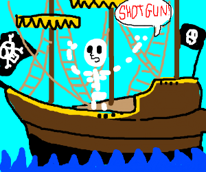 skeleton on a pirate ship says SHOTGUN