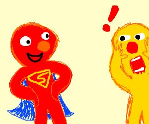 Elmo tells Yellmo: I'm superman