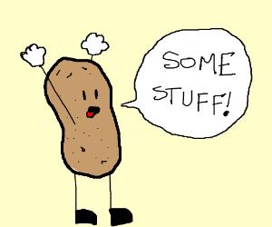 Potato man says some stuff