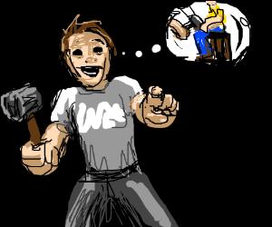 Creepy guy wants to hammer ur loin
