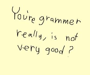 Pedantic about Grammar